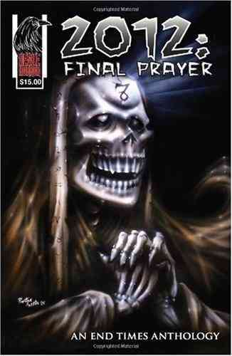 2012: Final Prayer By Heske, R. M.